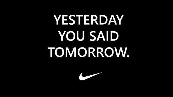 yesterday-you-said-tomorrow-nike-quote-1